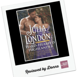 Donna's Review: Hard-Hearted Highlander by Julia London