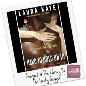 Snagged@TheLibrary Review: Hard to Hold on To by Laura Kaye