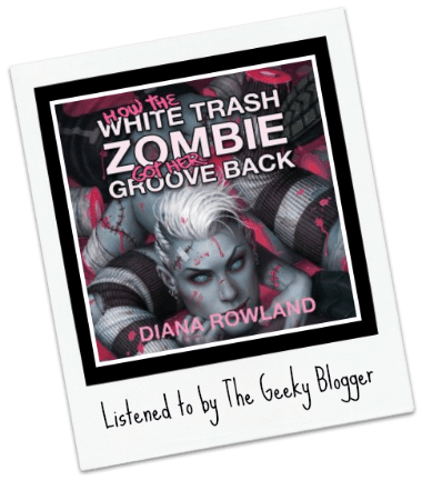 Audiobook Review: How the White Trash Zombie Got Her Groove Back by Diana Rowland