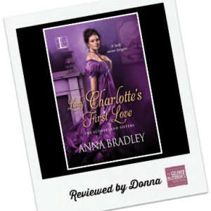 Donna's Review: Lady Charlotte's First Love by Anna Bradley