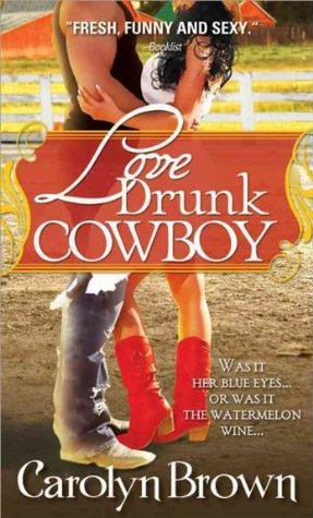 Review: Love Drunk Cowboy by Carolyn Brown