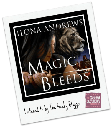 Audiobook Review: Magic Bleeds by Ilona Andrews