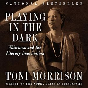 June is Audiobook Month: Playing in the Dark By Toni Morrison Narrated by Bahni Turpin