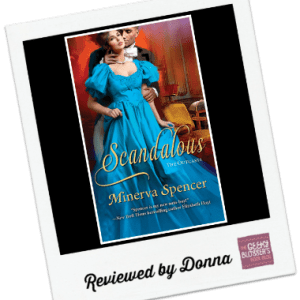 Donna's Review: Scandalous by Minerva Spencer
