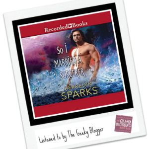 Audiobook Review: So I Married a Sorcerer by Kerrelyn Sparks @StMartinsPress @recordedbooks