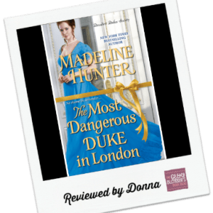 Donna's Review: The Most Dangerous Duke in London by Madeline Hunter