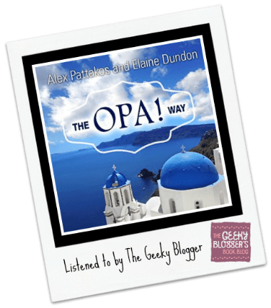 Audiobook Review: The OPA! Way by Alex Pattakos
