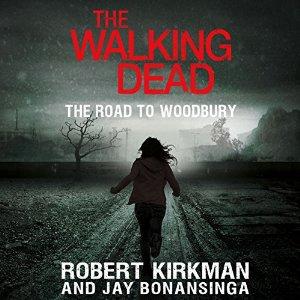 Audiobook Review: The Road to Woodbury by Robert Kirkman, Jay Bonansinga