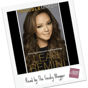 Snagged @ The Library Review: Troublemaker by Leah Remini