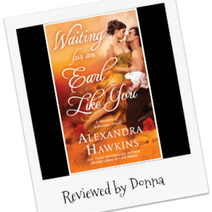 Donna's Review: Waiting for an Earl Like You by Alexandra Hawkins