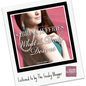 Audiobook Review: What the Duke Desires by Sabrina Jeffries