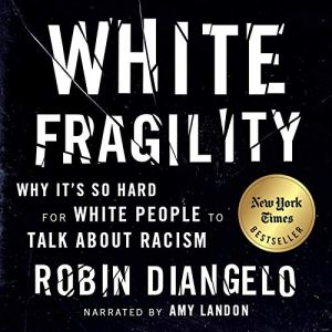 June is Audiobook Month: White Fragility by Robin DiAngelo/Narrated by Amy Landon