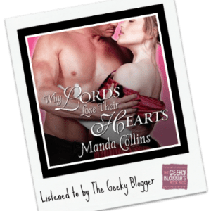 Audiobook Review: Why Lords Lose Their Hearts by Manda Collins