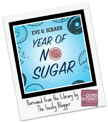 Snagged @ The Library Review: Year of No Sugar by Eve O Schaub