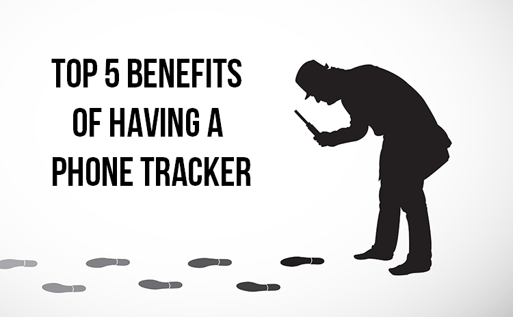 Top-5-benefits-of-having-a-Phone-Tracker