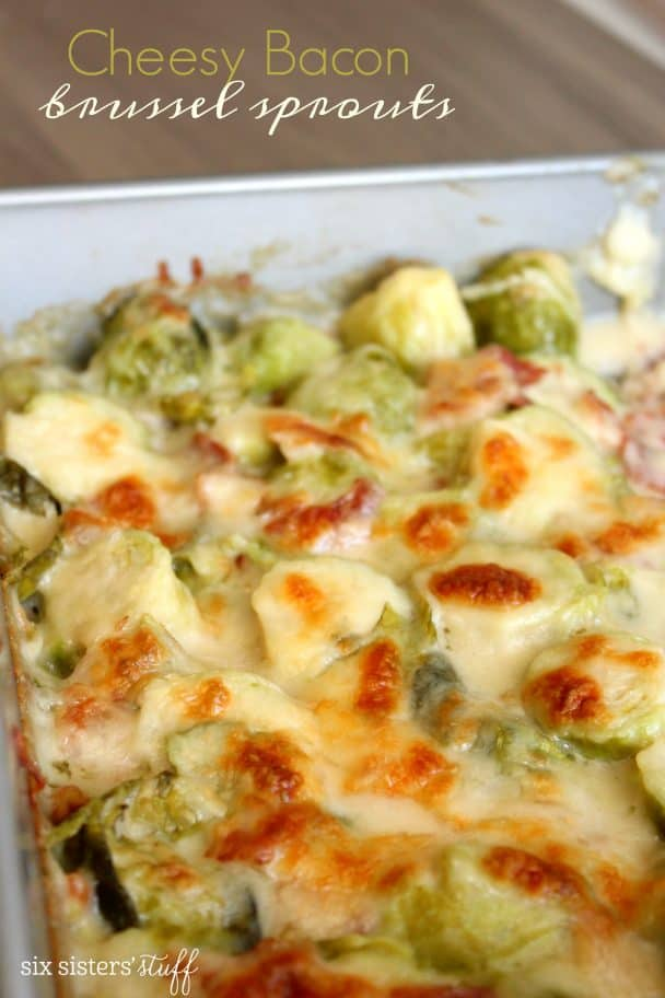 Cheesy Bacon Brussels Sprouts by Six Sisters Stuff | Image source: SixSistersStuff.com