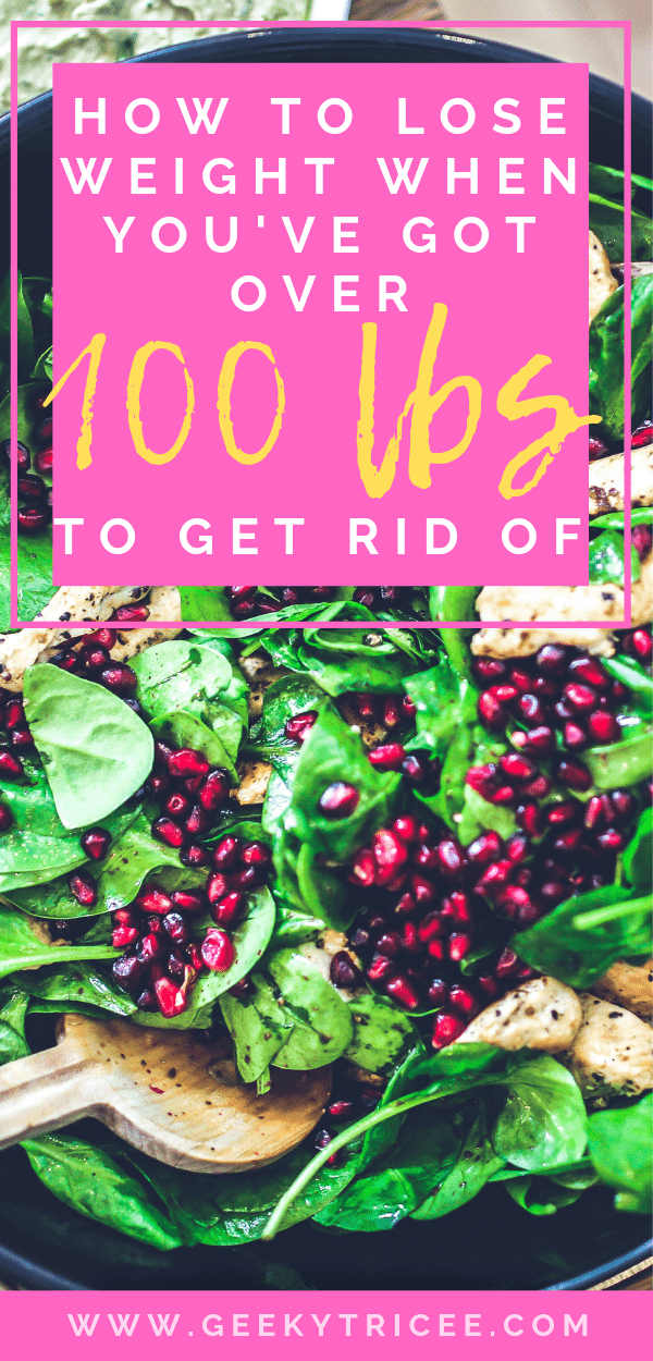 Pin How to lose weight when you've got over 100+ to lose