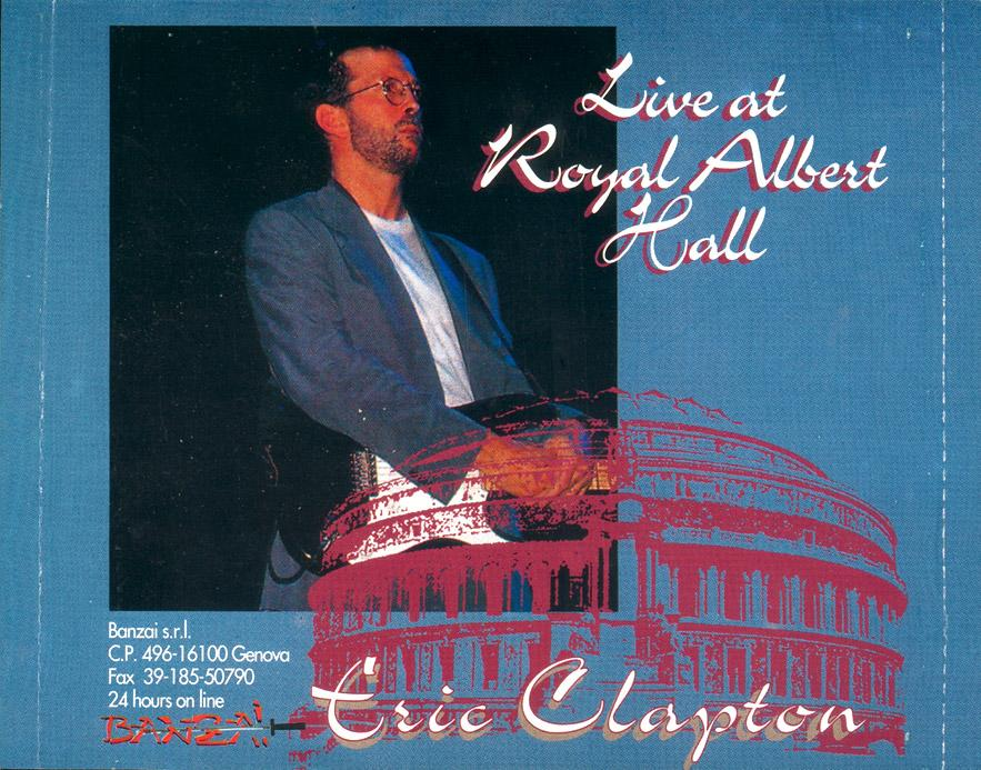 Eric Clapton  Live at Royal Albert Hall  Banzai  BZCD