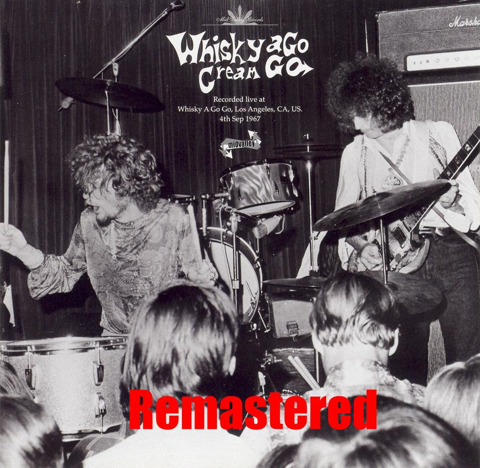 Cream  Whiskey a Go Go  Los Angeles Ca  September 4 1967  Remastered