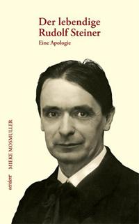 Mosmuller, Der lebendige Rudolf Steiner, 2008, Cover