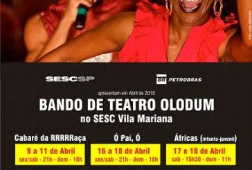 BANDO DE TEATRO OLODUM no Sesc Vila Mariana 9 a 18 de abril