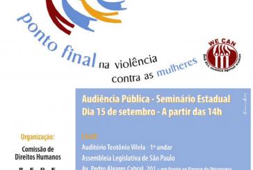 Lançamento da Campanha Ponto Final na Violência contra as Mulheres e Meninas: Audiência Pública – Seminário Estadual