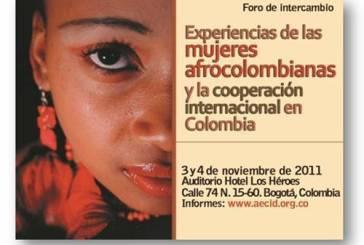 """4 de noviembre de 2011 al foro """"Experiencias de Mujeres Afrocolombianas y la Cooperación Internacional en Colombia"""
