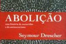 Seymour Drescher – Abolição – Uma história da escravidão e do anti-escravismo