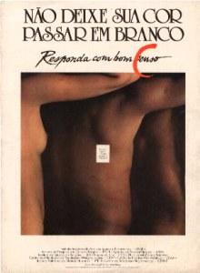 Campanha de afirmação racial desenvolvida por segmentos do movimento negro durante o recenseamento de 1991.