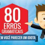 80 erros gramaticais que ninguém deveria cometer [Infográfico]