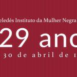 Hoje na História, 30 de abril de 1988, Geledés completa 29 anos