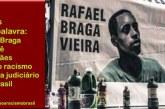 Viva Dona Adriana Braga, mãe de Rafael. Viva todas as mães de prisioneiros do racismo no Brasil!