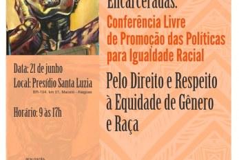 Instituto Raízes de Áfricas e SERIS realizam Conferência Livre da Saúde das Mulheres Encarceradas e de Promoção da Igualdade Racial.