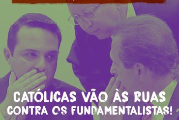 Católicas vão às ruas contra a aprovação da PEC 181/15