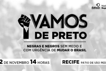 """""""Vamos de Preto! Negras e Negros sem Medo de Mudar o Brasil""""  dia 2 de novembro"""