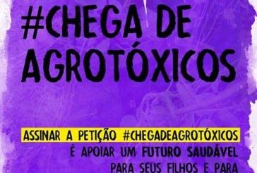 #ChegaDeAgrotóxicos