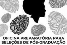 Workshop Mulheres Negras em Movimento: Oficina Preparatória para Seleções de Pós-Graduação