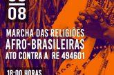 08/08 - O Povo de Axé convoca para a Marcha a favor da Liberdade Religiosa e Contra o RE494601
