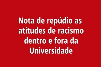 Nota de repúdio as atitudes de racismo dentro e fora da Universidade