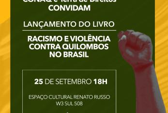 """Convite para o lançamento da publicação""""Racismo e violência contra quilombos no Brasil"""""""