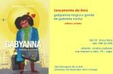 Gabyanna Negra e Gorda: amores, desafios e eternas furadas