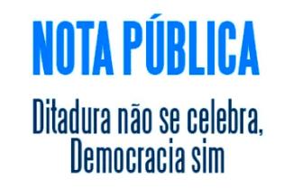Dezenas de organizações da sociedade civil respondem de forma conjunta a declaração do governo para celebrar o golpe civil militar