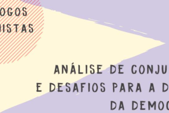 Diálogos Feministas: Análise de conjuntura e desafios para a defesa da democracia