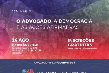 """OAB promove o seminário """"o Advogado, a Democracia e as Ações Afirmativas"""""""