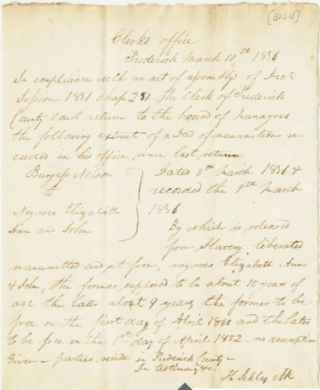 Burgess Nelson deed to free his two slaves. Report of Manumissions, Frederick County, March 10, 1836, Henry Schley: Burgess Nelson will free Negro Elizabeth Ann in 1840 and John in 1852 [Frederick County]. Maryland Manuscripts collection, item 3124. http://digital.lib.umd.edu/image?pid=umd:89361
