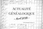 Actualité Généalogique Avril 2018