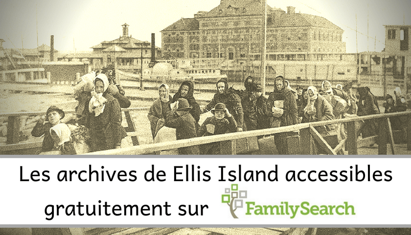 Les archives de Ellis Island accessibles gratuitement sur FamilySearch