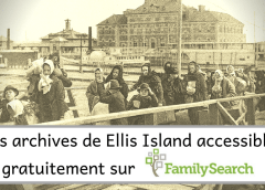 Les archives de Ellis Island accessibles gratuitement sur FamilySearch