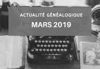 Actualité généalogique - Mars 2019