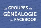 Les groupes de généalogie sur facebook